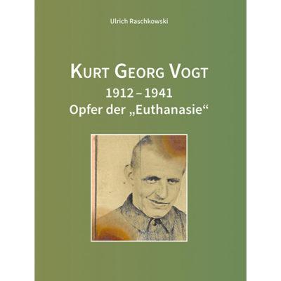 """Kurt Georg Vogt 1912-1941 - Opfer der """"Euthanasie"""""""