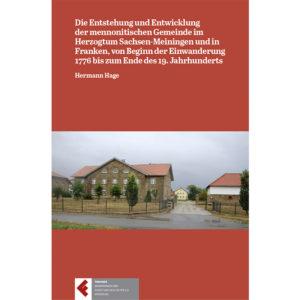 Die Entstehung und Entwicklung der mennonitischen Gemeinde im Herzogtum Sachsen-Meiningen und in Franken, von Beginn der Einwanderung 1776 bis zum Ende des 19. Jahrhunderts