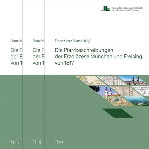 Die Pfarrbeschreibungen der Erzdiözese München und Freising von 1817 (3 Teile)