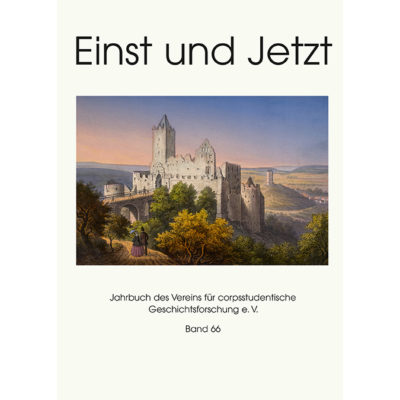 Einst und Jetzt, Band 66 - Jahrbuch 2021 des Vereins für corpsstudentische Geschichtsforschung