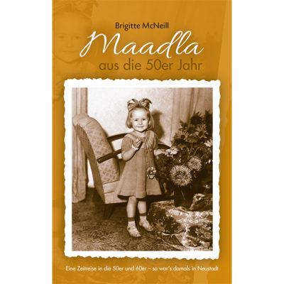 Maadla aus die 50er Jahr, Eine Zeitreise in die 50er und 60er - so war's damals in Neustadt