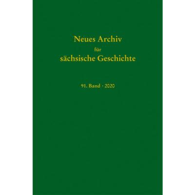 Neues Archiv für Sächsische Geschichte, 91. Band (2020). Im Auftrag des Instituts für Sächsische Geschichte und Volkskunde e.V.