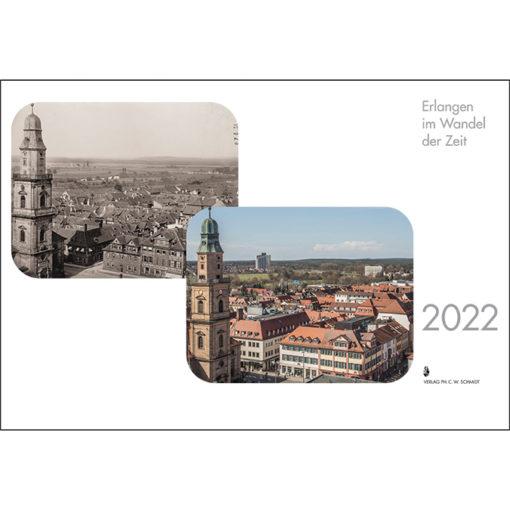 Erlangen im Wandel der Zeit - Kalender 2022
