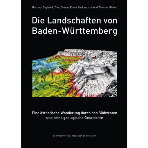 Die Landschaften von Baden-Württemberg - Eine ästhetische Wanderung durch den Südwesten und seine geologische Geschichte